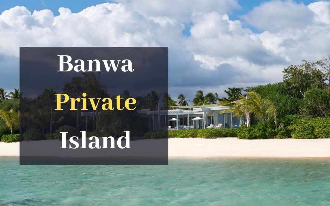 Banwa Private Island – New Luxury Resort in Palawan at $100,000 Per Night