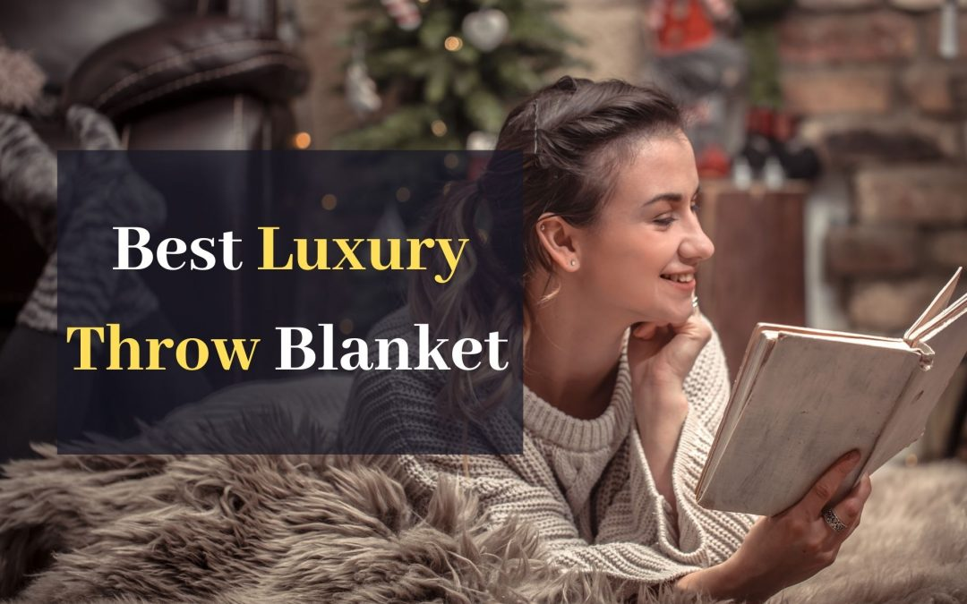 Best Luxury Throw Blanket in May 2021. Top 12 Amazing Throw Blankets